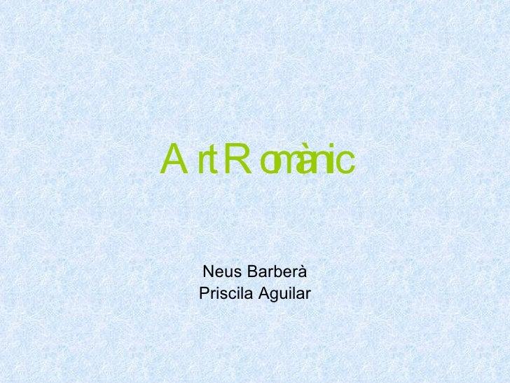 Art Romànic   Neus Barberà Priscila Aguilar