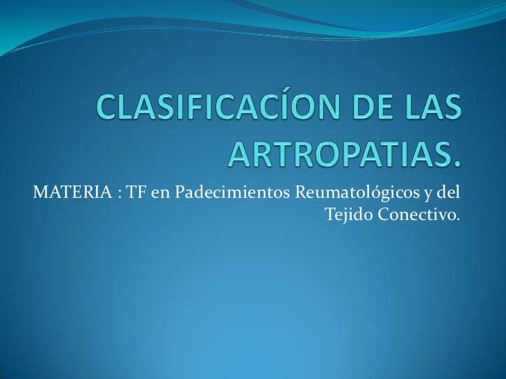 MATERIA : TF en Padecimientos Reumatológicos y del                                 Tejido Conectivo.