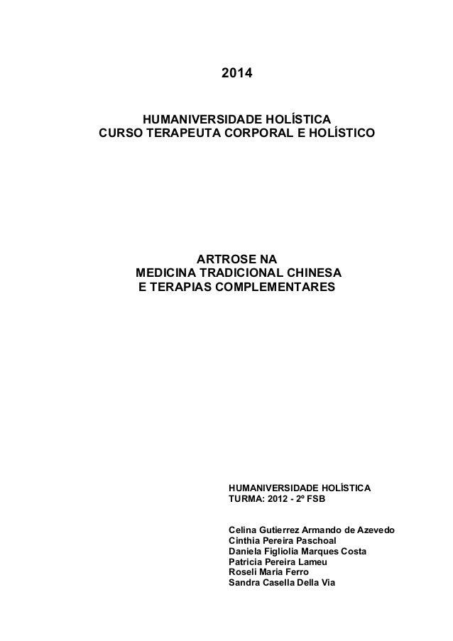2014 HUMANIVERSIDADE HOLÍSTICA CURSO TERAPEUTA CORPORAL E HOLÍSTICO ARTROSE NA MEDICINA TRADICIONAL CHINESA E TERAPIAS COM...