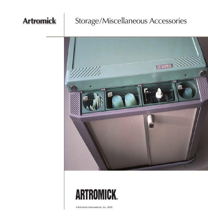 Artromick   Storage/Miscellaneous Accessories                 ©Artromick International, Inc. 2005