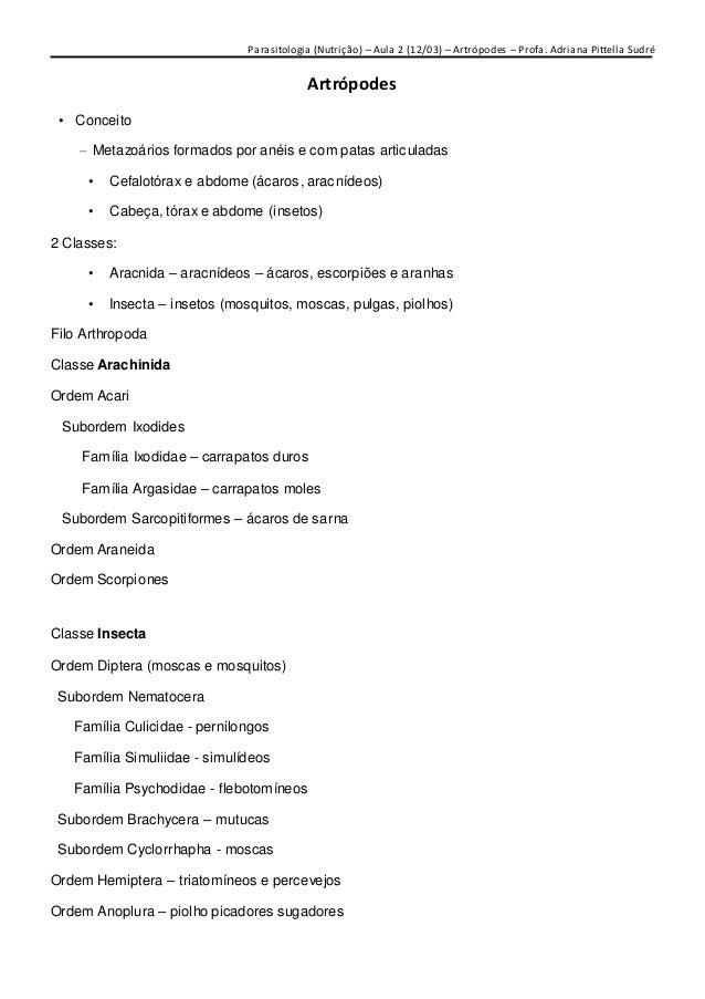 Parasitologia (Nutrição) – Aula 2 (12/03) – Artrópodes – Profa. Adriana Pittella Sudré  Artrópodes • Conceito – Metazoário...