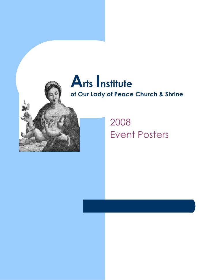 2008  Event Posters A rts  I nstitute of Our Lady of Peace Church & Shrine