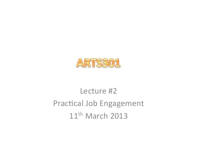 Lecture #2 Prac,cal Job Engagement     11th March 2013
