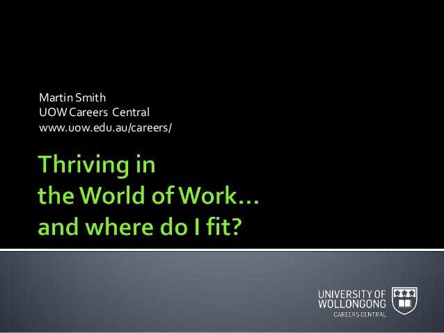 Martin SmithUOW Careers Centralwww.uow.edu.au/careers/