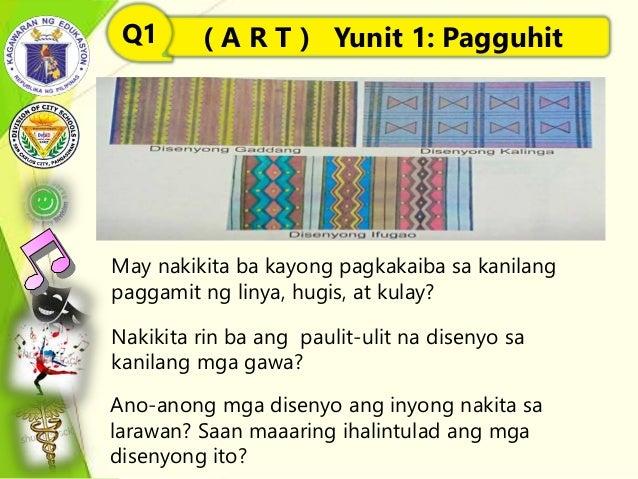 ( A R T ) Yunit 1: PagguhitQ1 May nakikita ba kayong pagkakaiba sa kanilang paggamit ng linya, hugis, at kulay? Nakikita r...