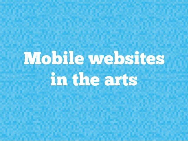 Mobile websites  in the arts