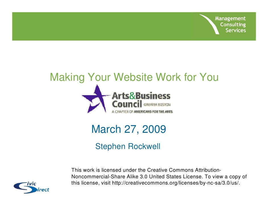 Making Your Website Work for You                March 27, 2009              Stephen Rockwell      This work is licensed un...