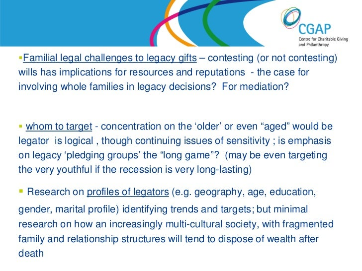 Familial legal challenges to legacy gifts – contesting (or not contesting)wills has implications for resources and reputa...