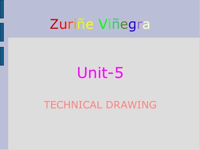 Zuriñe Viñegra Unit-5 TECHNICAL DRAWING