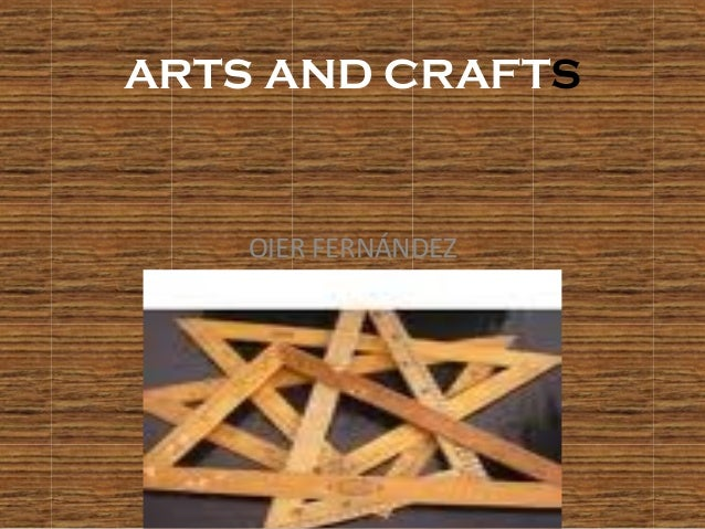 ARTS AND CRAFTS OIER FERNÁNDEZ