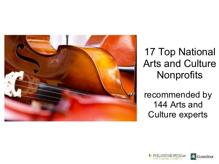 recommended by 144 Arts and Culture experts 17 Top National Arts and Culture Nonprofits    at