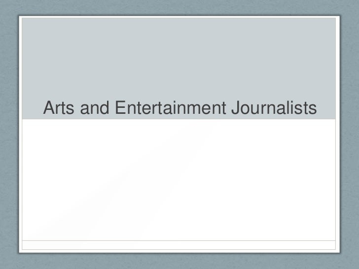 Arts and Entertainment Journalists