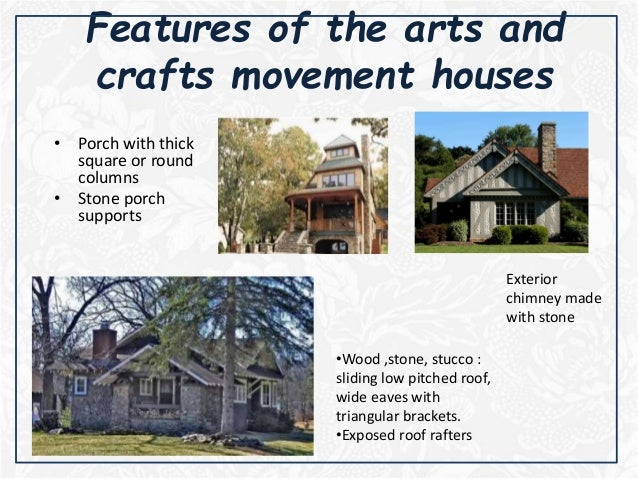 17 Features Of The Arts And Crafts Movement Houses
