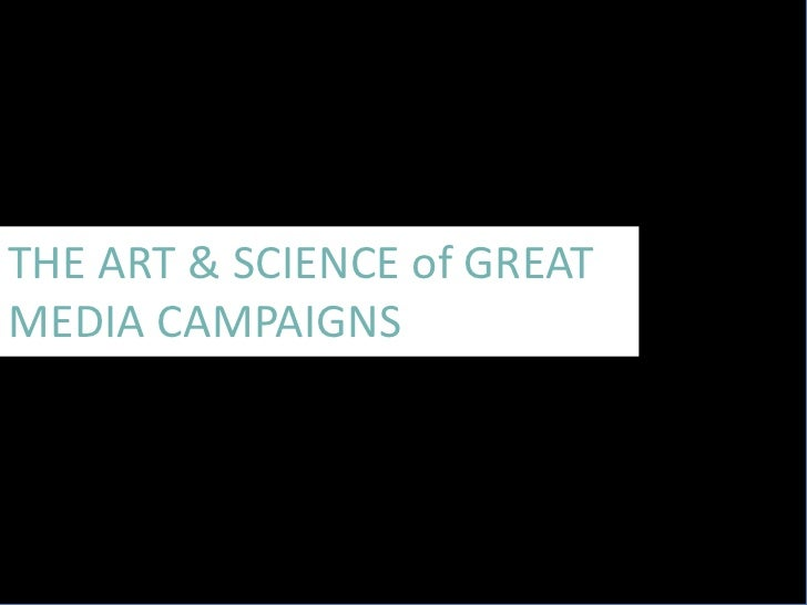 THE ART & SCIENCE of GREAT MEDIA CAMPAIGNS<br />