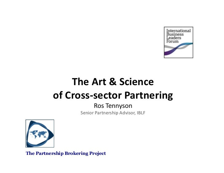 The Art & Science          of Cross-‐sector Partnering                               Ros Tennyson    ...