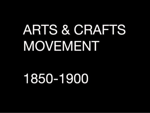 ARTS & CRAFTS MOVEM ENT  1850-1900