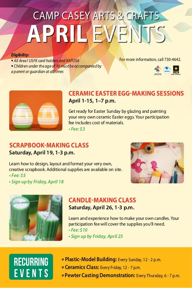 Camp Casey Arts & Crafts April EVENTS Eligibility: • All Area l USFK card holders and KATUSA • Children under the age of 1...
