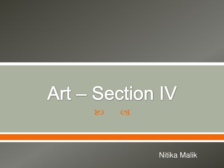 Art – Section IV<br />Nitika Malik<br />