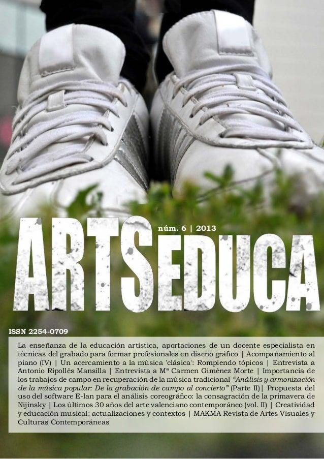 núm. 6 | 2013  ISSN 2254-0709 La enseñanza de la educación artística, aportaciones de un docente especialista en técnicas ...