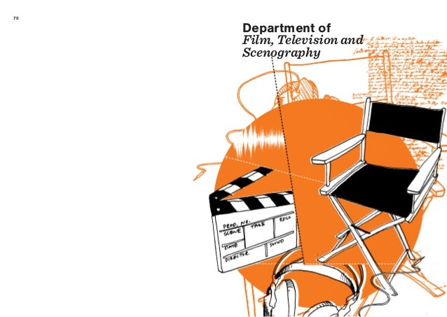 70 Department of Film,Televisionand Scenography