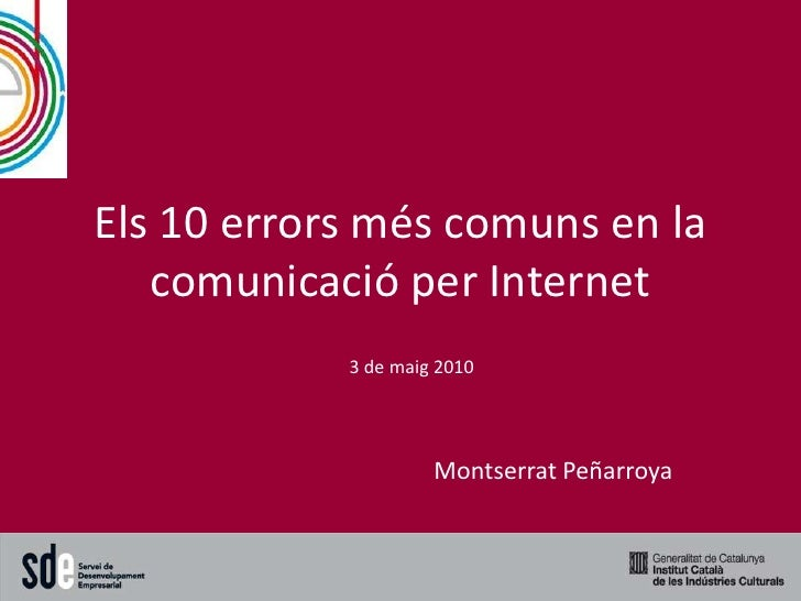 Els 10 errors més comuns en la    comunicació per Internet             3 de maig 2010                          Montserrat ...