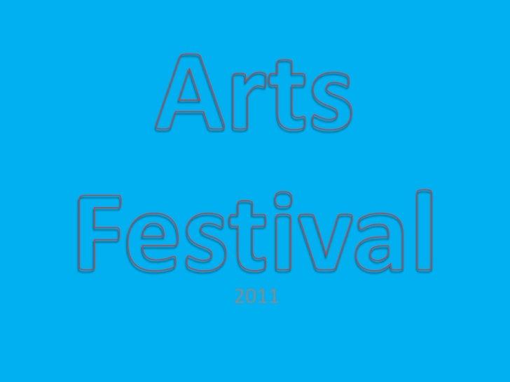 Arts Festival<br />2011<br />