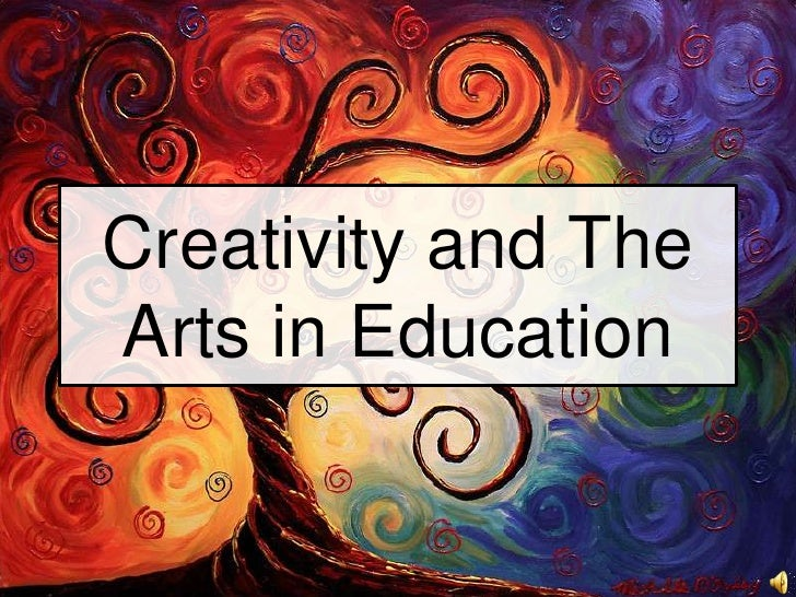 Creativity and The Arts in Education<br />