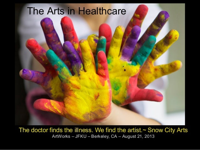 The doctor finds the illness. We find the artist.~ Snow City Arts ArtWorks – JFKU – Berkeley, CA – August 21, 2013 The Art...