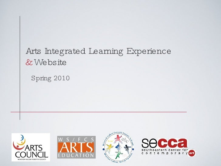 Arts Integrated Learning Experience  &  Website  Spring 2010