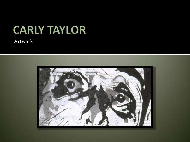 CARLY TAYLOR<br />Artwork<br />
