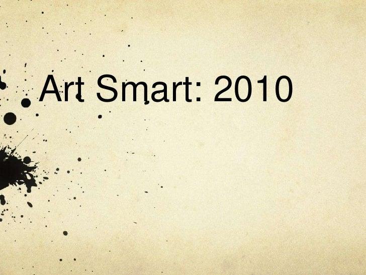 Art Smart: 2010<br />