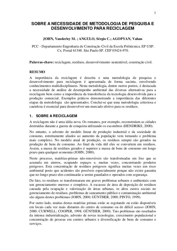 1 SOBRE A NECESSIDADE DE METODOLOGIA DE PESQUISA E         DESENVOLVIMENTO PARA RECICLAGEM         JOHN, Vanderley M. ; AN...