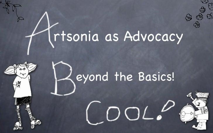 rtsonia as Advocacy   eyond the Basics!