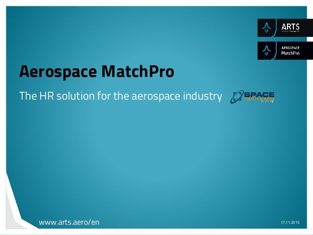 Aerospace MatchPro The HR solution for the aerospace industry 17.11.2015www.arts.aero/en