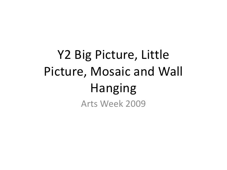 Y2 Big Picture, Little Picture, Mosaic and Wall Hanging<br />Arts Week 2009<br />