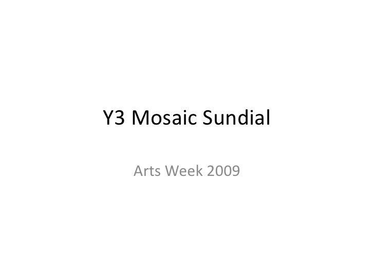 Y3 Mosaic Sundial<br />Arts Week 2009<br />
