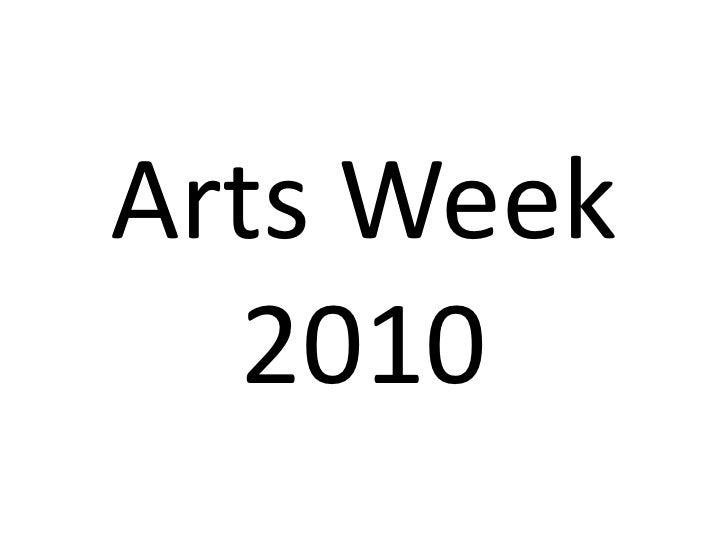Arts Week2010<br />