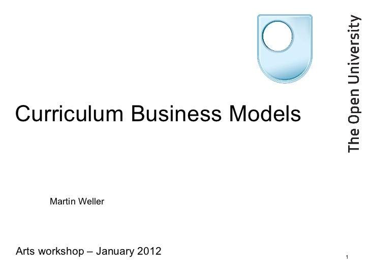 Curriculum Business Models      Martin WellerArts workshop – January 2012   1
