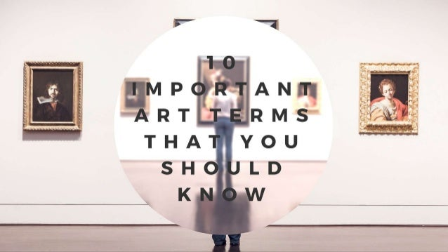 10 Important Art Terms That You Should Know