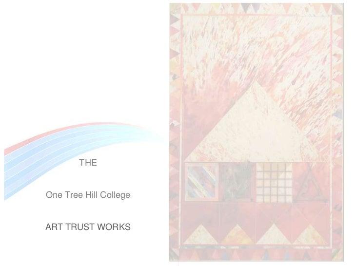 THEOne Tree Hill CollegeART TRUST WORKS