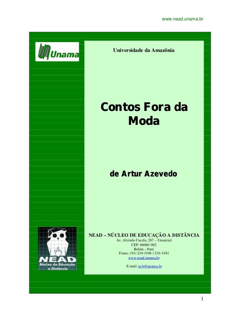 www.nead.unama.br        Universidade da Amazônia   Contos Fora da       Moda       de Artur AzevedoNEAD – NÚCLEO DE EDUCA...