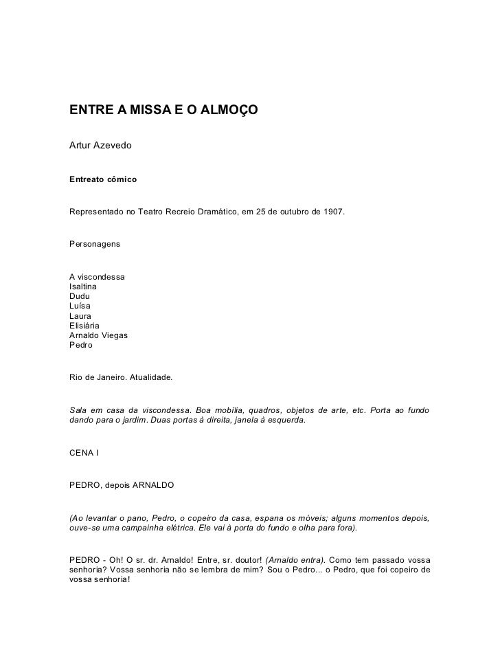 ENTRE A MISSA E O ALMOÇOArtur AzevedoEntreato cômicoRepresentado no Teatro Recreio Dramático, em 25 de outubro de 1907.Per...