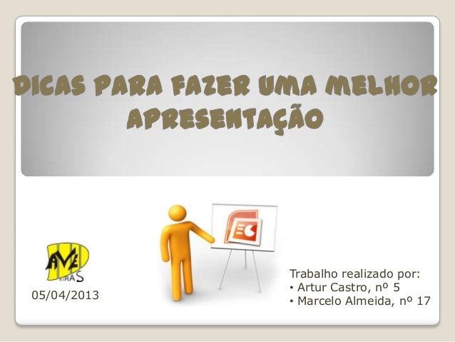 Trabalho realizado por:• Artur Castro, nº 5• Marcelo Almeida, nº 1705/04/2013
