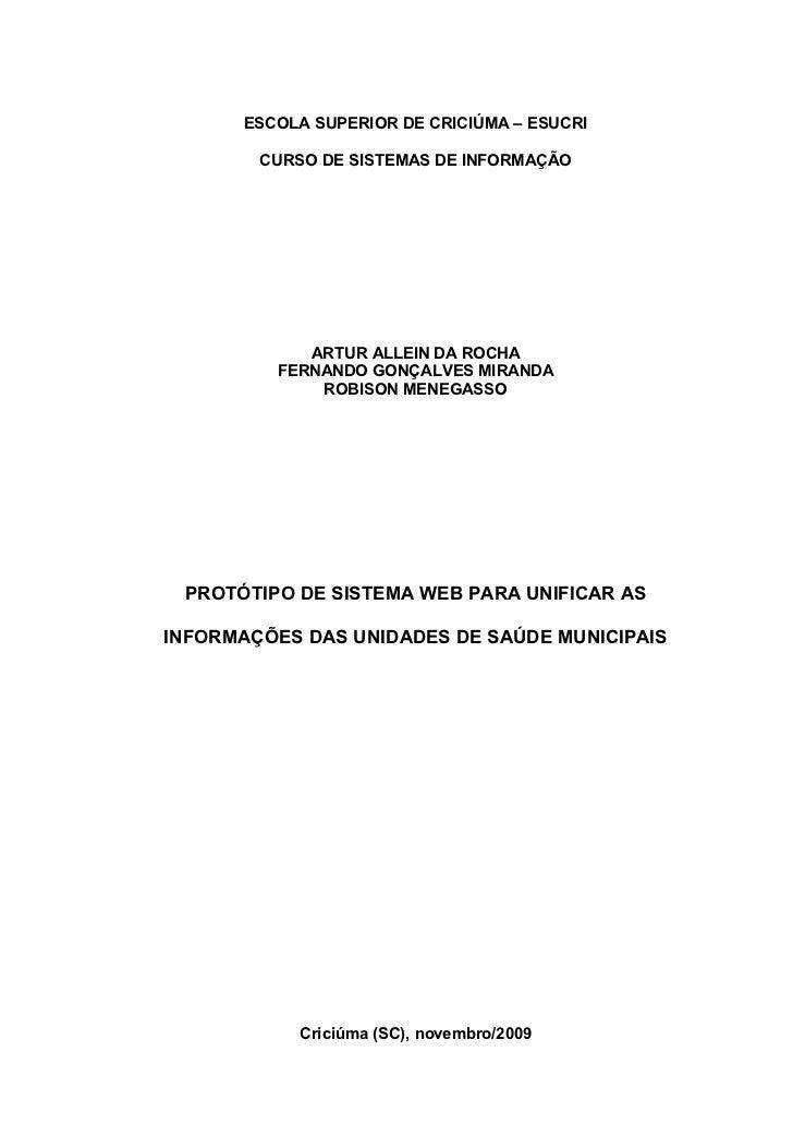 ESCOLA SUPERIOR DE CRICIÚMA – ESUCRI        CURSO DE SISTEMAS DE INFORMAÇÃO            ARTUR ALLEIN DA ROCHA         FERNA...