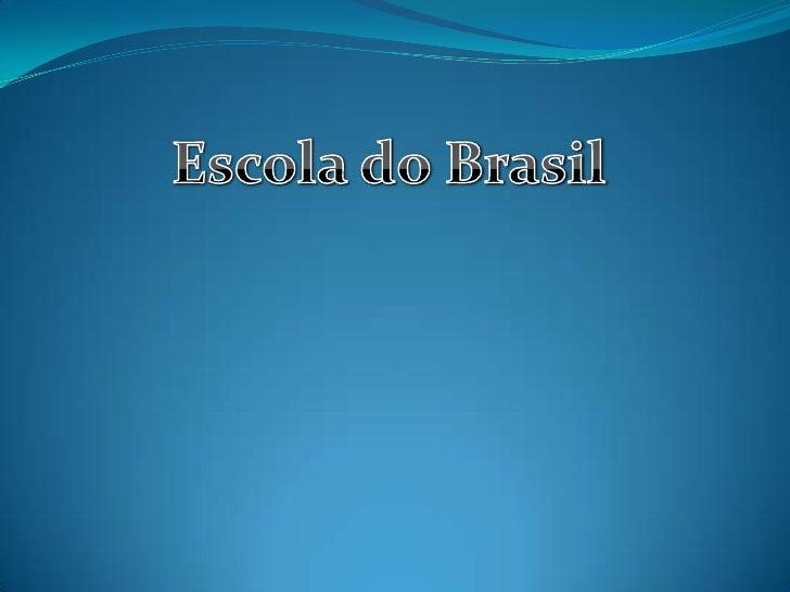 Escola do Brasil<br />