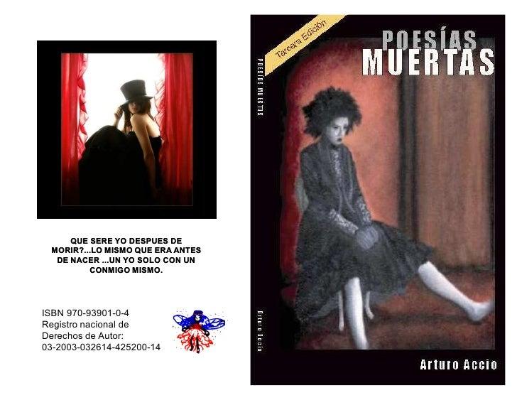 QUE SERE YO DESPUES DE MORIR?...LO MISMO QUE ERA ANTES  DE NACER ...UN YO SOLO CON UN         CONMIGO MISMO.ISBN 970-93901...