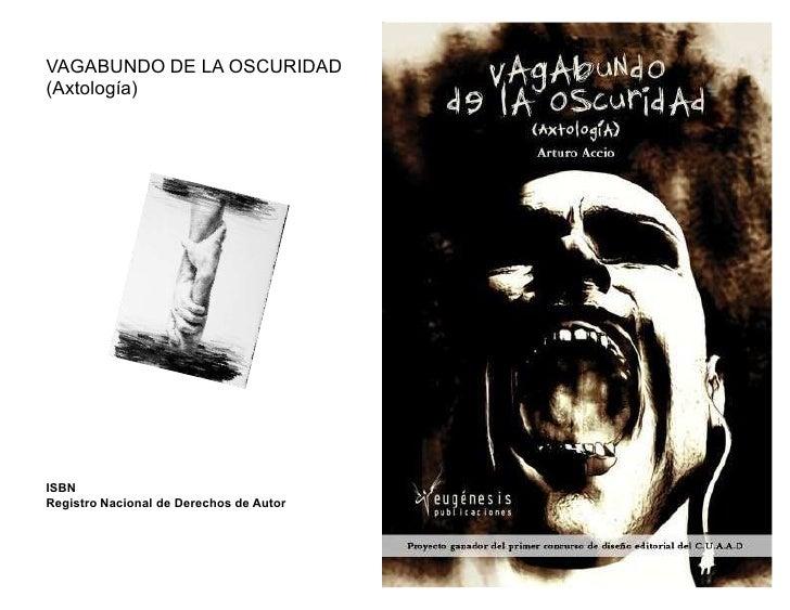 VAGABUNDO DE LA OSCURIDAD(Axtología)ISBNRegistro Nacional de Derechos de Autor
