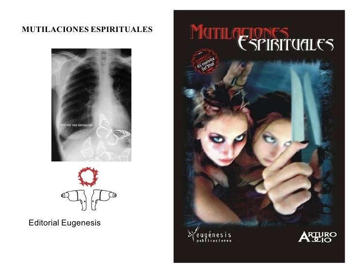 MUTILACIONES ESPIRITUALES Editorial Eugenesis