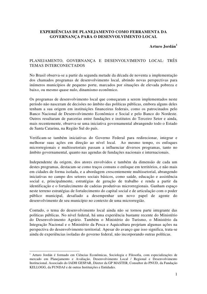 EXPERIÊNCIAS DE PLANEJAMENTO COMO FERRAMENTA DA          GOVERNANÇA PARA O DESENVOLVIMENTO LOCAL                          ...