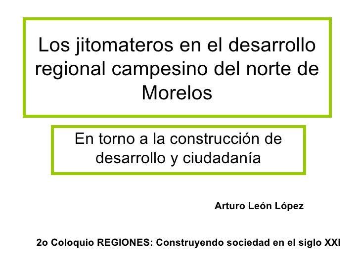 Los jitomateros en el desarrollo regional campesino del norte de Morelos En torno a la construcción de desarrollo y ciudad...